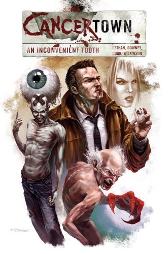 Cancertown: An Inconvenient Tooth by Cy Dethan