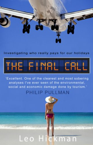 The Final Call. Investigating Who Really Pays For Our Holidays By Leo Hickman