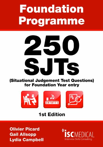 Foundation Programme - 250 SJTs for Entry into Foundation Year (Situational Judgement Test Questions - FY1) by Gail Allsopp