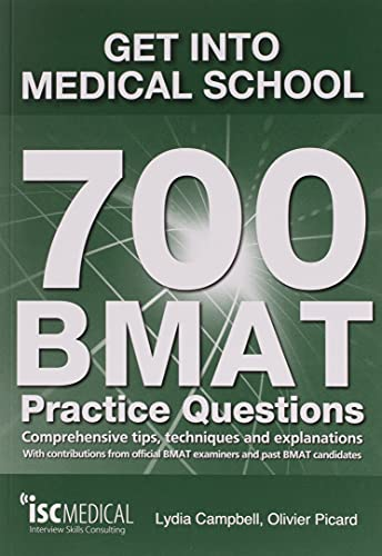 Get into Medical School - 700 BMAT Practice Questions By Lydia Campbell