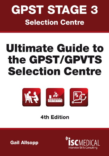 GPST Stage 3 - Ultimate Guide to the GPST / GPVTS Selection Centre By Gail Allsopp