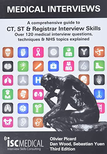 Medical Interviews - A Comprehensive Guide to CT, ST and Registrar Interview Skills (Third Edition) By Olivier Picard