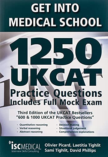 Get into Medical School - 1250 UKCAT Practice Questions. Includes Full Mock Exam By Olivier Picard