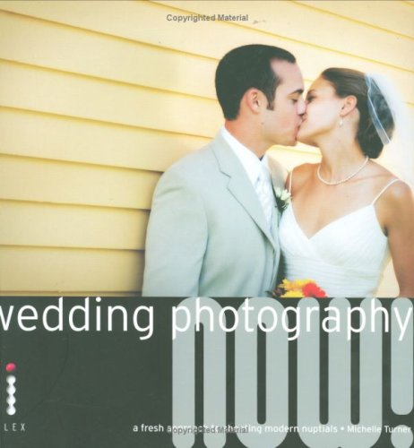Wedding Photography Now! By Michelle Turner