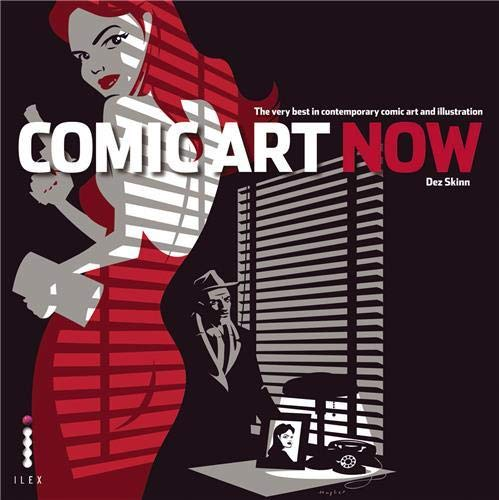 Comic Art Now: The Very Best in Contemporary Comic Art... by Skinn, Dez Hardback
