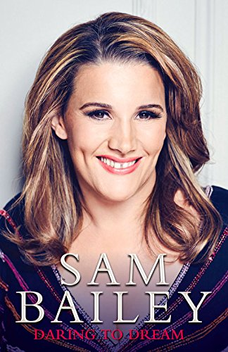 Sam Bailey - Daring to Dream - My Autobiography By Sam Bailey