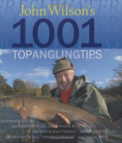 John Wilson's 1001 Top Angling Tips by John Wilson