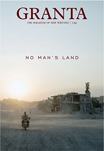 Granta 134: No Man's Land by Sigrid Rausing