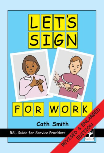 Let's Sign for Work By Cath Smith