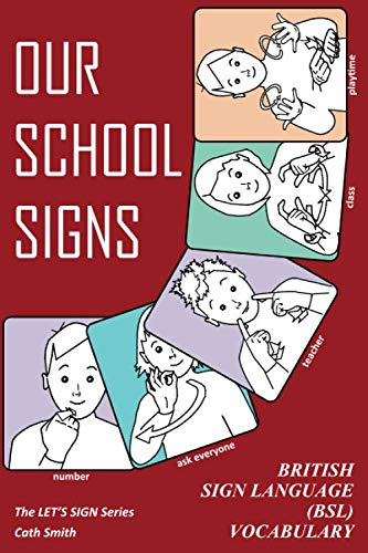 OUR SCHOOL SIGNS By Cath Smith