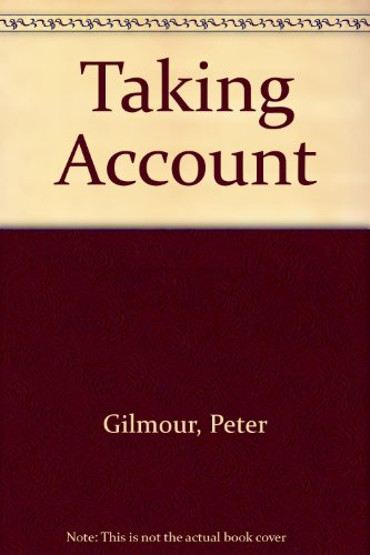 Taking Account By Peter Gilmour