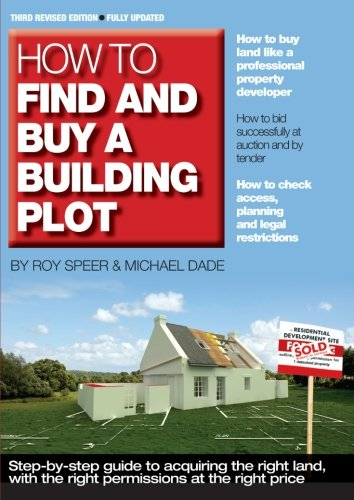 How to Find and Buy a Building Plot By Roy Speer