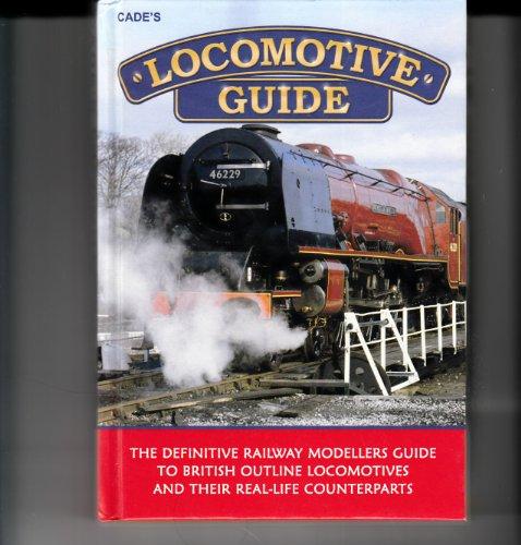 Cade's Locomotive Guide by Dennis Lovett