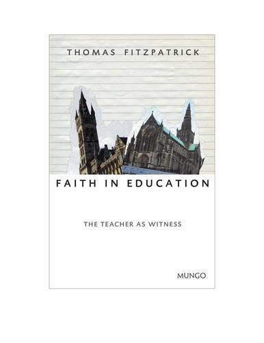 Faith in Education: The Teacher as Witness by Thomas FitzPatrick