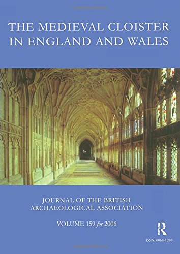 The Medieval Cloister in England and Wales By John McNeill