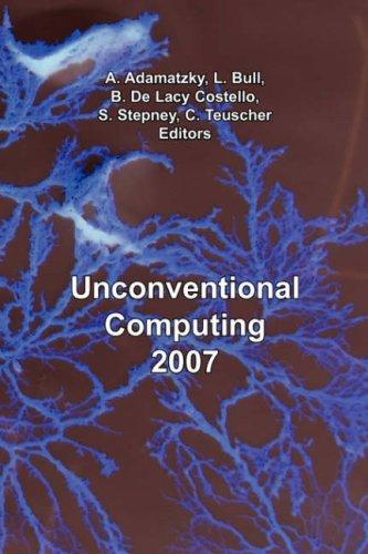 Unconventional Computing 2007 By A Adamatzky