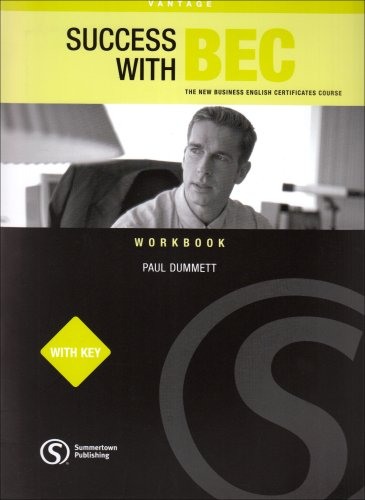 SUCCESS WITH BEC VANTAGE WORKBOOK WITH KEY BRE: The New Business English Certificates By Paul Dummett
