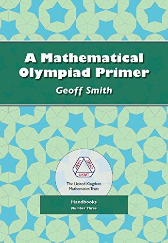 A Mathematical Olympiad Primer By Geoff Smith