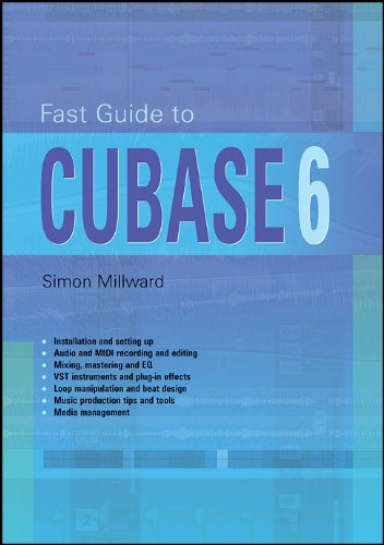 Fast Guide to Cubase 6 By Simon Millward