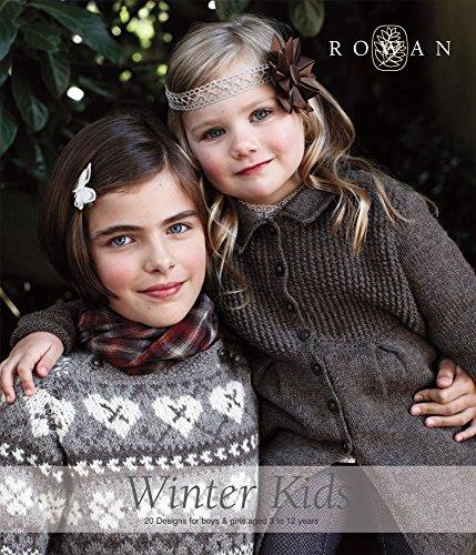 Rowan Winter Kids 20 designs for boys & girls aged 3 - 12 By Rowan