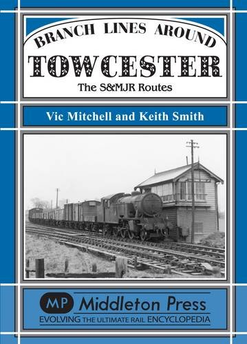 Branch Lines Around Towcester By Vic Mitchell