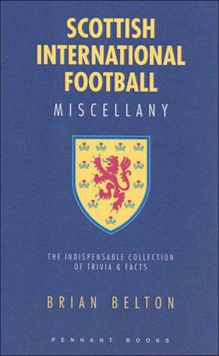 Scottish International Football Miscellany by Brian Belton