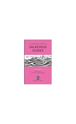 Salacious Sussex (Sussex Guide) By Viv Croot
