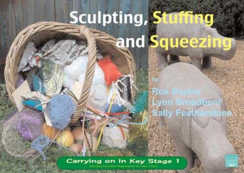 Sculpting Stuffing and Squeezing By Lynn Broadbent