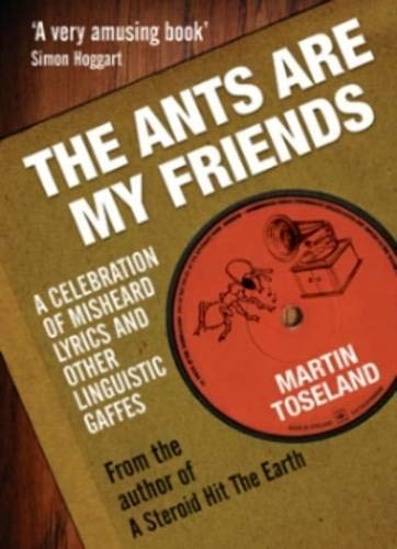 The Ants Are My Friends By Martin Toseland