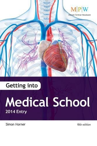 Getting into Medical School 2014 Entry By Simon Horner