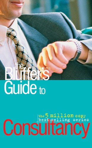 The Bluffer's Guide to Consultancy By Nigel Viney