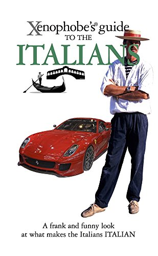 The Xenophobe's Guide to the Italians (Xenophobe's Guides) By Martin Solly