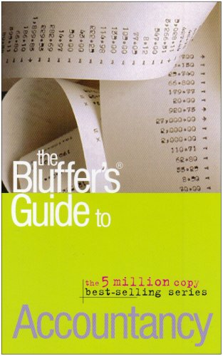 The Bluffer's Guide to Accountancy: Bluff Your Way in Accountancy (Bluffer's Guides) By John Courtis