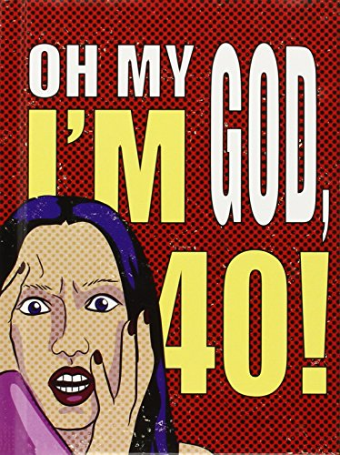 Oh My God, I'm 40!: The 40-Something Woman's Survival Guide by Deborah Durbin