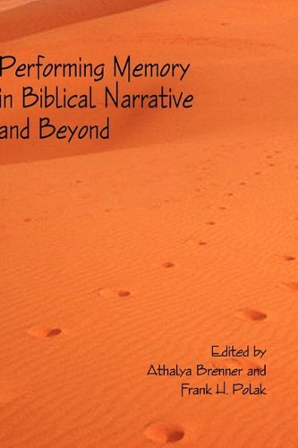 Performing Memory in Biblical Narrative and Beyond By Athalya Brenner