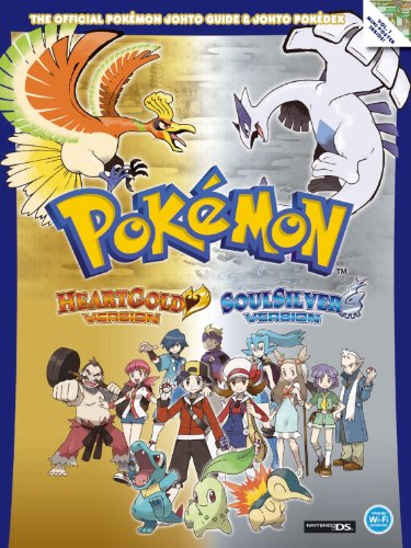 The Official Pokemon HeartGold and SoulSilver Johto Guide and Johto Pokedex By The Pokemon Company International Inc