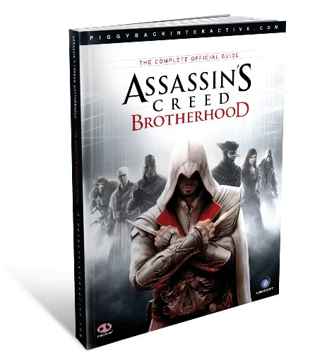 Assassin's Creed Brotherhood - The Complete Official Guide By Piggyback