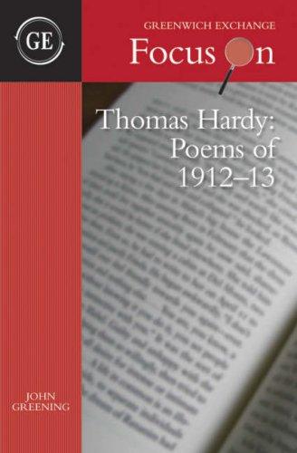 Thomas Hardy - Poems of 1912-13 par John Greening