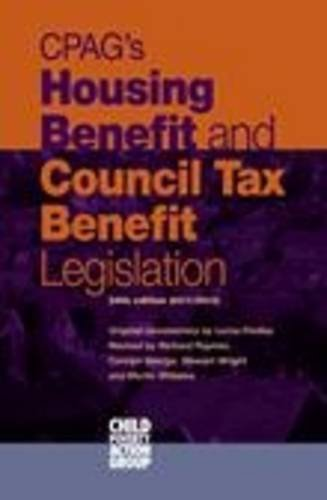 CPAG's Housing Benefit and Council Tax Benefit Legislation By Lorna Findlay