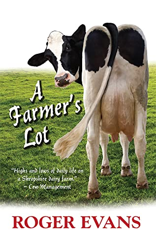 A Farmer's Lot by Roger Evans