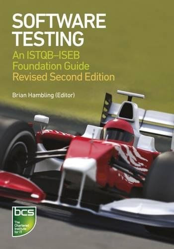 Software Testing: An ISTQB-ISEB Foundation Guide By Edited by Brian Hambling