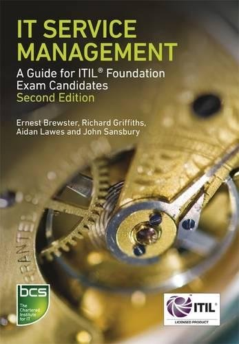 IT Service Management: A Guide for ITIL Foundation Exam Candidates By Ernest Brewster