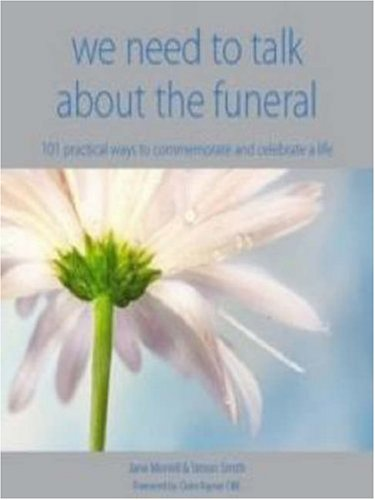 We Need to Talk About the Funeral By Jane Morrell