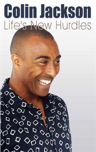 Life's New Hurdles By Colin Jackson, CBE