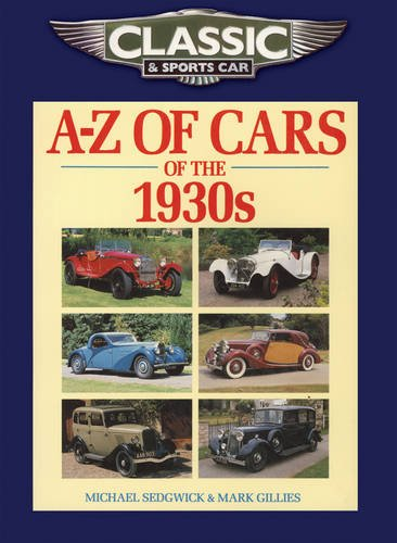 Classic and Sports Car Magazine A-Z of Cars of the 1930s By Michael Sedgwick
