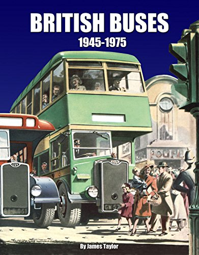 British Buses: 1945-1975 By James Taylor