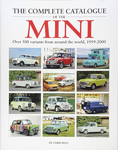 The Complete Catalogue of the Mini By Chris Rees