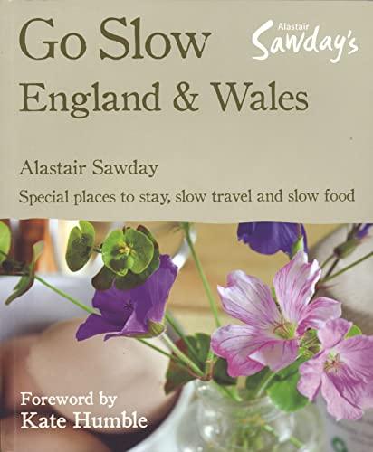 Go Slow England & Wales by Alastair Sawday