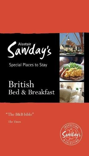 British Bed and Breakfast (Alastair Sawday's Special Places to Stay) Edited by Alastair Sawday
