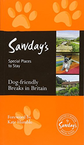 Dog Friendly Breaks in Britain (Alastair Sawday's Special Places to Stay) By Series edited by Alastair Sawday